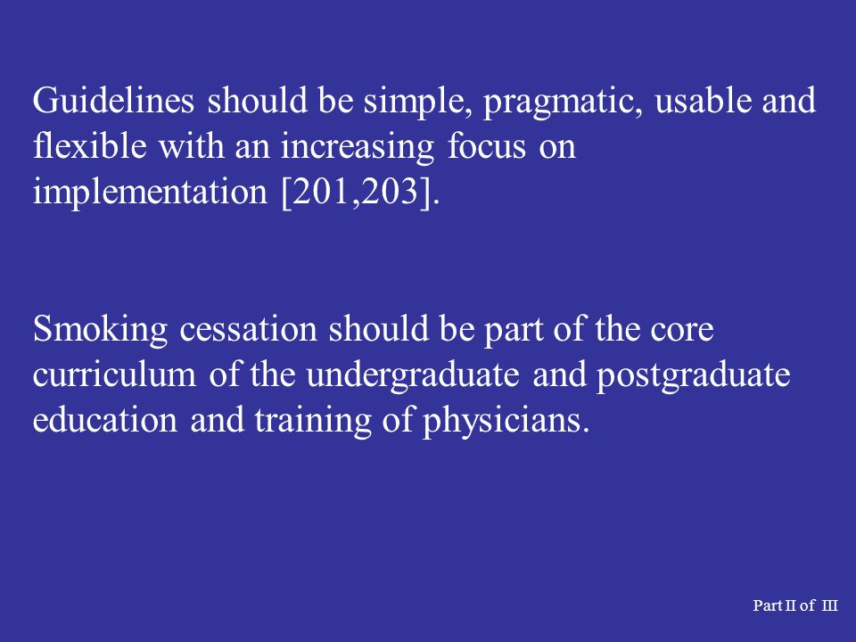 Guidelines should be simple, pragmatic, usable and flexible with an increasing focus on implementation [201,203].